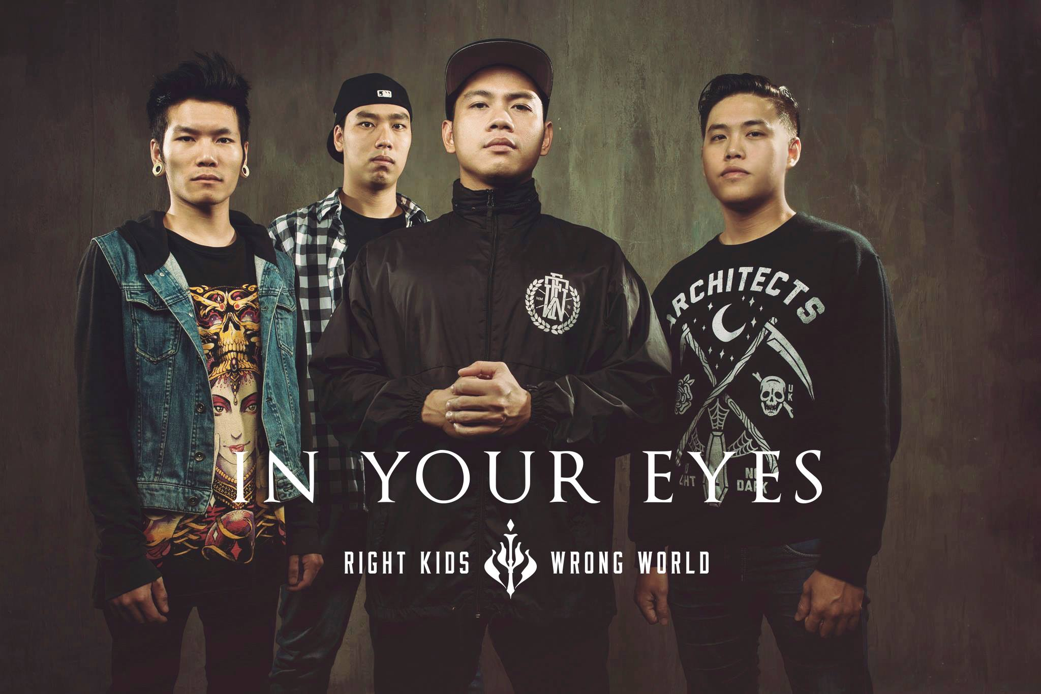 Heres The Second Video Released By Vietnams Metalcore Band In Your Eyes Off Their Recent EP Entitled Right Kids Wrong World Its An Emotional Number And