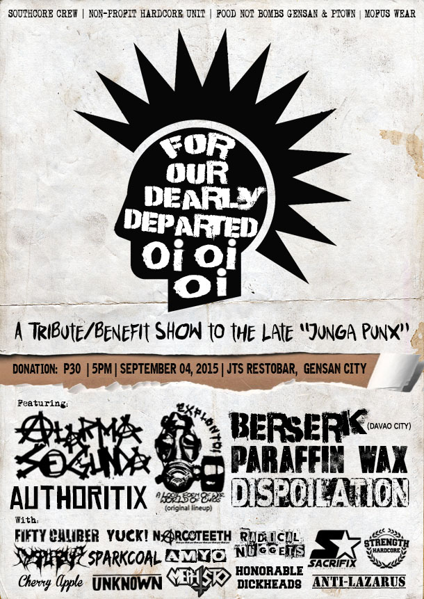 """""""For Our Dearly Departed! Oi oi oi! (A Benefit/Tribute Show for the Family of the Late Junga Punx)"""""""