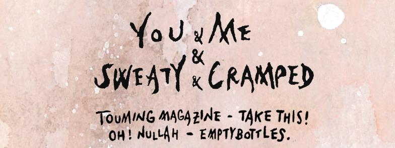 YOU & ME & SWEATY & CRAMPED [???? / TAKE THIS! / OH!NULLAH / EMPTYBOTTLES.]