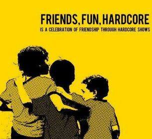 friends fun hardcore