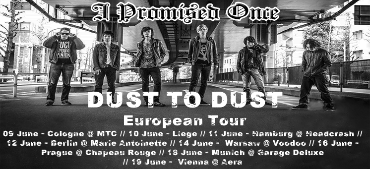 I PROMISED ONCE – Dust to Dust European Tour 2016