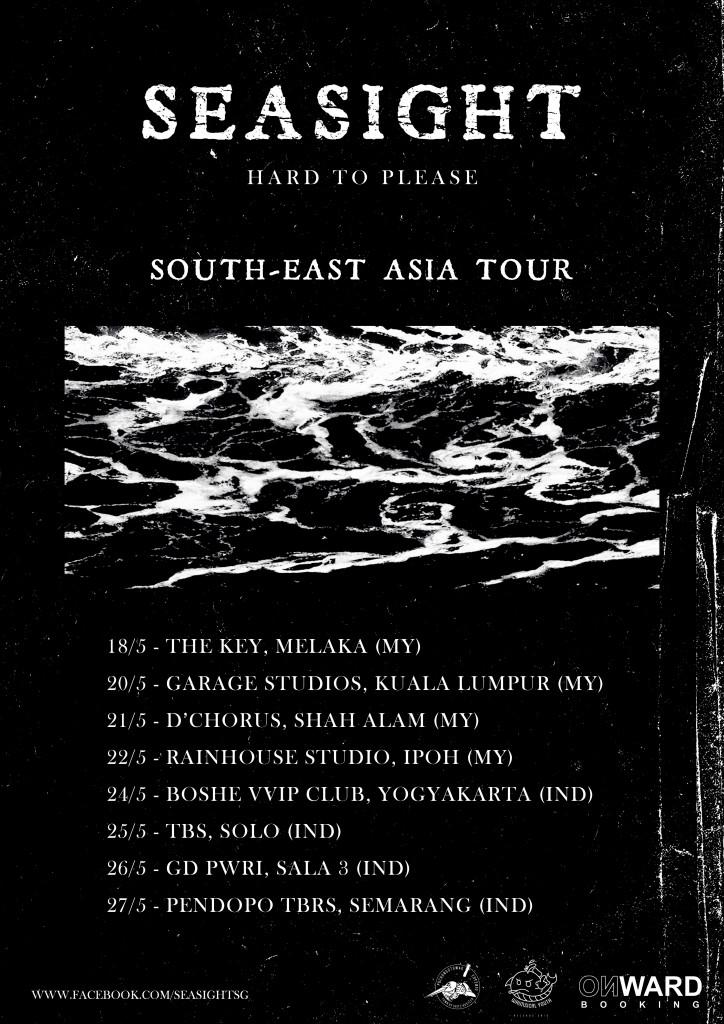 Seasight – Hard To Please – South East Asia Tour